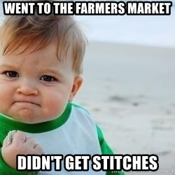 fist pump baby - Went to the farmers market didn't get stitches