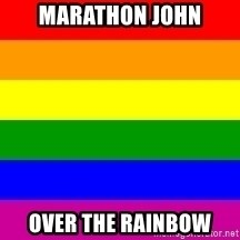 You're Probably Gay - Marathon John Over the rainbow