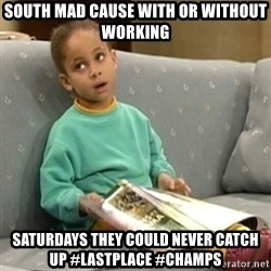 Olivia Cosby Show - South mad cause with or without working Saturdays they could never catch up #lastplace #Champs