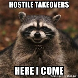 evil raccoon - Hostile takeovers Here I come