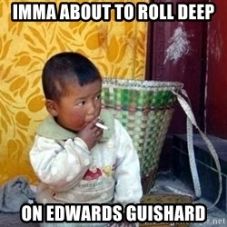 Smoking Baby - imma about to roll deep on edwards guishard