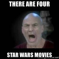 Picard lights - There are four Star Wars movies
