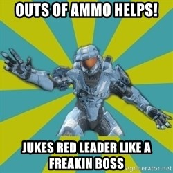 HALO 4 LOCO - outs of ammo HELPS! Jukes red leader like a freakin boss
