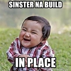 Evil Plan Baby - Sinster NA build in place