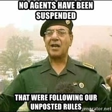 Baghdad Bob - no agents have been suspended that were following our unposted rules