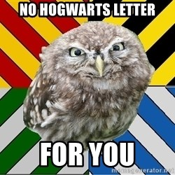 JEALOUS POTTEROMAN - NO HOGWARTS LETTER FOR YOU