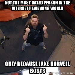 FaggotJosh - not the most hated person in the internet reviewing world only because jake norvell exists