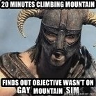 Skyrim Meme Generator - 20 minutes climbing mountain finds out objective wasn't on mountain