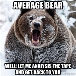 Clean Cocaine Bear - Average Bear Well, let me analysis the tape and get back to you