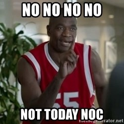 Dikembe Mutombo Not Today - no no no NO NOT TODAY NOC