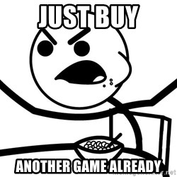 Cereal Guy Angry - Just Buy Another Game Already