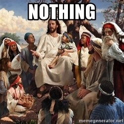 storytime jesus - nothing