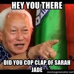 Mayor Lim Meme - hey you there did you cop clap of sarah jade
