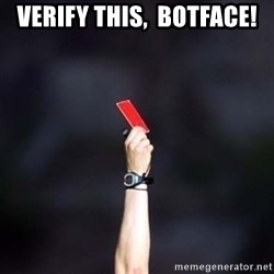 red card asshole - Verify THIS,  Botface!