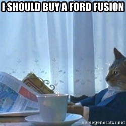 newspaper cat realization - I Should buy a Ford Fusion