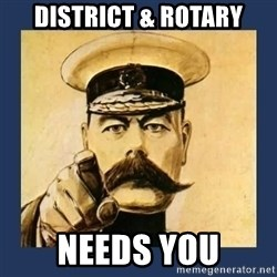 your country needs you - District & Rotary Needs You