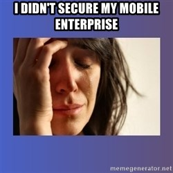 woman crying - I didn't Secure my Mobile Enterprise