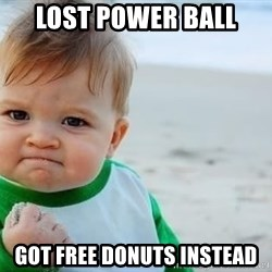 fist pump baby - Lost power ball  got free donuts instead