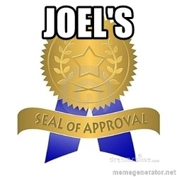 official seal of approval - Joel's