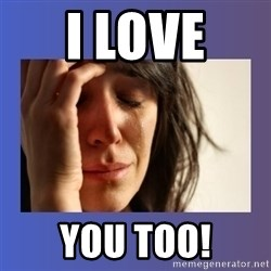 woman crying - I love  you too!