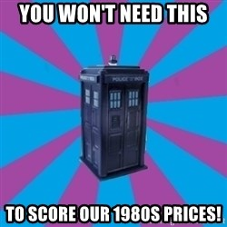 TARDIS Doctor Who - You won't need this to score our 1980s prices!