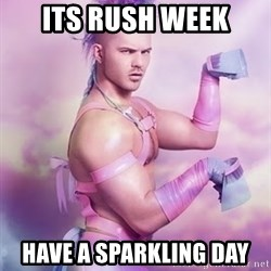 Unicorn Boy - Its Rush week Have a sparkling day
