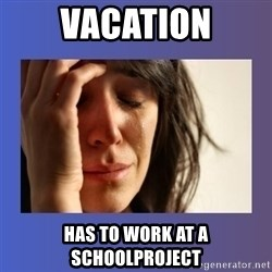 woman crying - Vacation Has to work at a schoolproject
