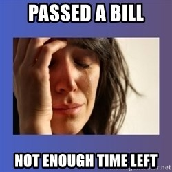 woman crying - Passed a Bill Not enough time left