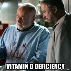 CSI Doctor -  vitamin D deficiency
