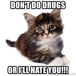 fyeahpussycats - don't do drugs or i'll hate you!!!