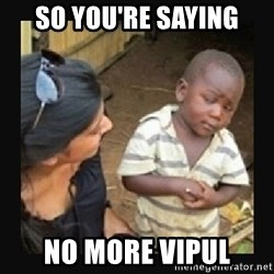 African little boy - SO YOU'RE SAYING NO MORE VIPUL