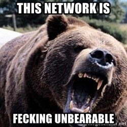 Bear week - this network is fecking unbearable