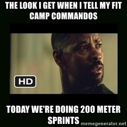 Alonzo Training Day - The look i get when i tell my fit camp commandos today we're doing 200 meter sprints