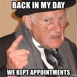 Angry Old Man - Back in My Day We Kept Appointments