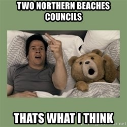 Ted Movie - Two northern beaches councils thats what i think