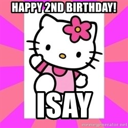 Hello Kitty - HAPPY 2ND BIRTHDAY! ISAY