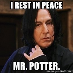 Professor Snape - i rest in peace mr. potter.