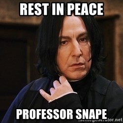 Professor Snape - Rest in Peace Professor Snape