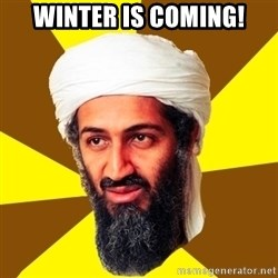 Osama - Winter is coming!