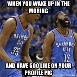 Kd & James Harden - When you wake up in the moring and have 500 like on your profile pic