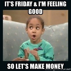 Raven Symone - It's FRIDAY & I'M FEELING GOOD  SO LET'S MAKE MONEY