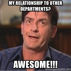 Sheen Derp - My relationship to other departments? awesome!!!