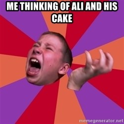 Sasha Hater2 - me thinking of ali and his cake