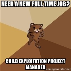 Pedo Bear From Beyond - Need a new full time job? Child Exploitation Project Manager