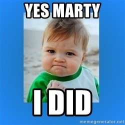 yes baby 2 - yes marty i did