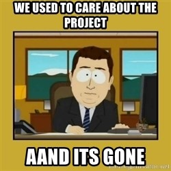 aaand its gone - WE USED TO CARE ABOUT THE PROJECT AAND its gone
