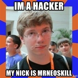 LOL HALALABOOS - Im a Hacker my nick is MrneoSkill