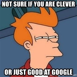 Not sure if troll - Not sure if you are clever Or just good at google