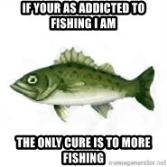 invadent sea bass - if your as addicted to fishing i am the only cure is to more fishing