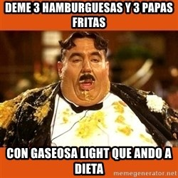 Fat Guy - Deme 3 hamburguesas y 3 papas fritas Con gaseosa light que ando a dieta